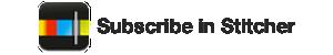 Subscribe on Stitcher Radio